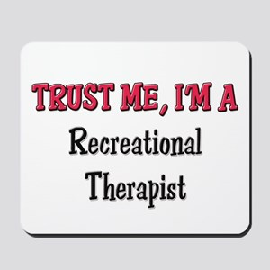 Trust Me I'm a Recreational Therapist Mousepad