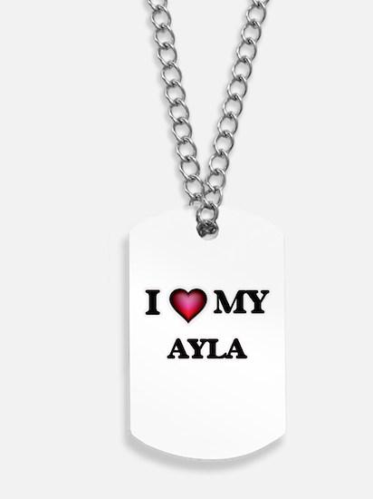 I love my Ayla Dog Tags