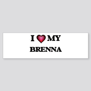 I love my Brenna Bumper Sticker
