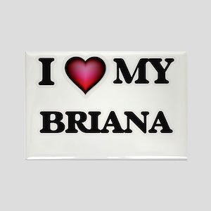 I love my Briana Magnets