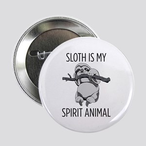"""Sloth is my spirit animal. 2.25"""" Button (10 pack)"""