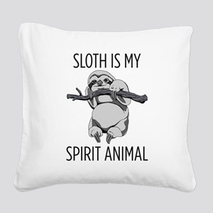 Sloth is my spirit animal. Square Canvas Pillow
