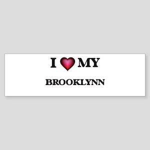 I love my Brooklynn Bumper Sticker