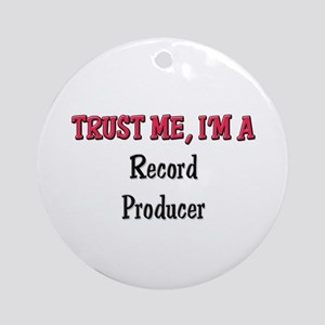 Trust Me I'm a Record Producer Ornament (Round)