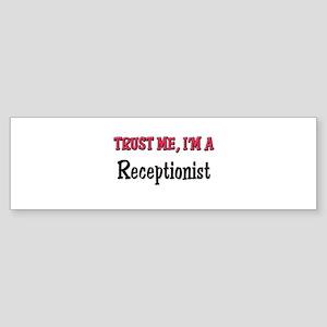 Trust Me I'm a Receptionist Bumper Sticker