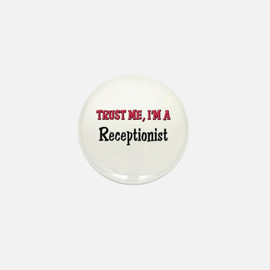 Trust Me I'm a Receptionist Mini Button