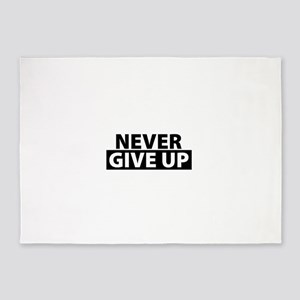 Never Give Up Motivation Inspiratio 5'x7'Area Rug
