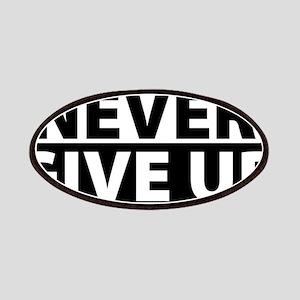Never Give Up Motivation Inspiration Patch