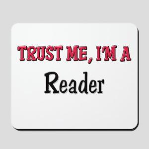 Trust Me I'm a Reader Mousepad