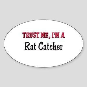 Trust Me I'm a Rat Catcher Oval Sticker