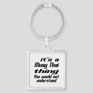It Is Muay Thai Thing Martial Arts Square Keychain