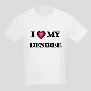 I love my Desiree T-Shirt