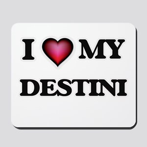 I love my Destini Mousepad