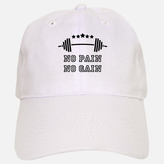 No Pain - No Gain Baseball Baseball Cap