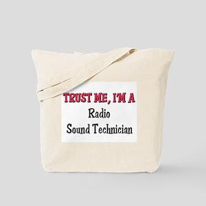 Trust Me I'm a Radio Sound Technician Tote Bag