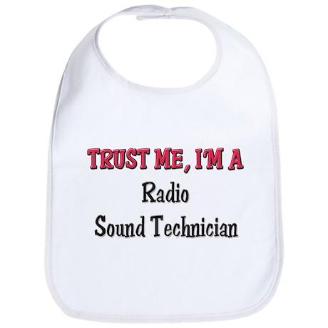 Trust Me I'm a Radio Sound Technician Bib