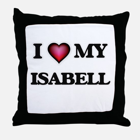 I love my Isabell Throw Pillow