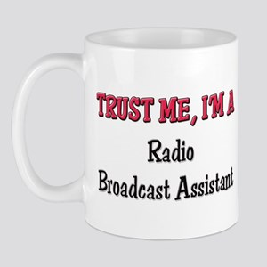 Trust Me I'm a Radio Broadcast Assistant Mug
