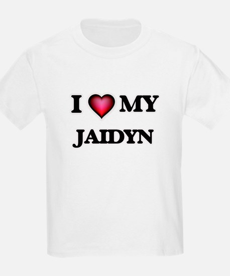 I love my Jaidyn T-Shirt