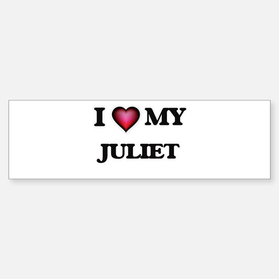 I love my Juliet Bumper Bumper Bumper Sticker