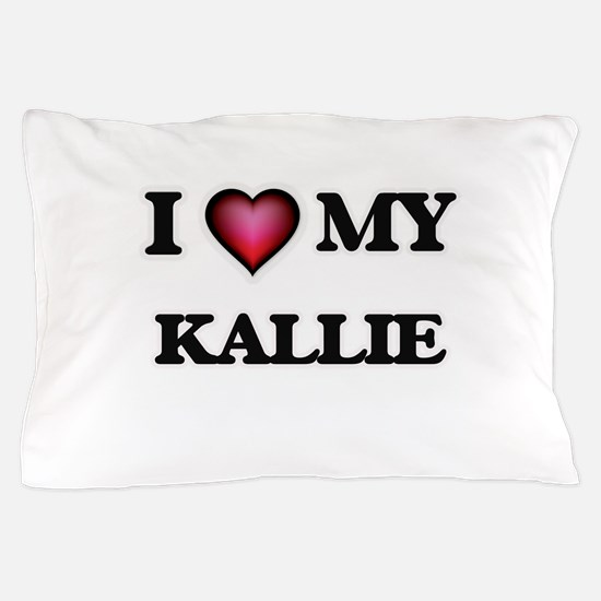 I love my Kallie Pillow Case