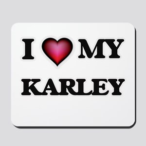 I love my Karley Mousepad