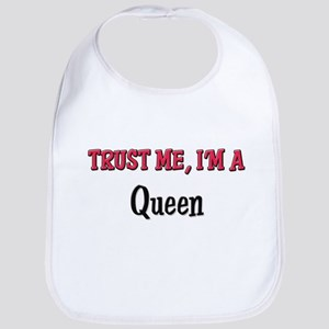 Trust Me I'm a Queen Bib