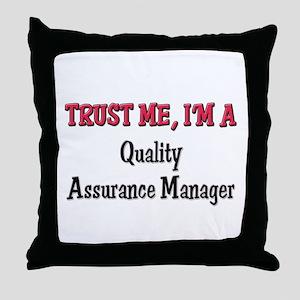 Trust Me I'm a Quality Assurance Manager Throw Pil