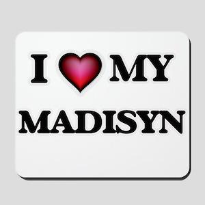 I love my Madisyn Mousepad