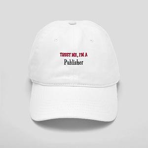 Trust Me I'm a Publisher Cap