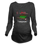 I Love Compost Long Sleeve Maternity T-Shirt