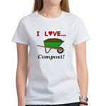 I Love Compost Women's T-Shirt