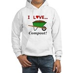I Love Compost Hooded Sweatshirt