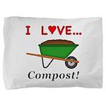 I Love Compost Pillow Sham