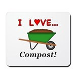 I Love Compost Mousepad
