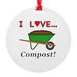 I Love Compost Round Ornament