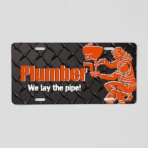 Plumber We Lay Pipe Aluminum License Plate