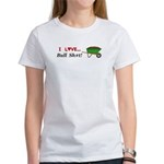 I Love Bull Sh#t Women's T-Shirt