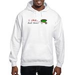 I Love Bull Sh#t Hooded Sweatshirt