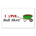 I Love Bull Sh#t Sticker (Rectangle 50 pk)