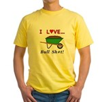 I Love Bull Sh#t Yellow T-Shirt