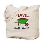I Love Bull Sh#t Tote Bag