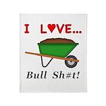 I Love Bull Sh#t Throw Blanket