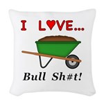 I Love Bull Sh#t Woven Throw Pillow
