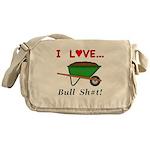 I Love Bull Sh#t Messenger Bag