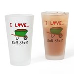 I Love Bull Sh#t Drinking Glass