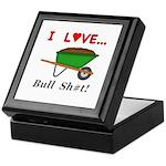 I Love Bull Sh#t Keepsake Box