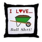I Love Bull Sh#t Throw Pillow