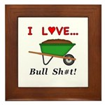 I Love Bull Sh#t Framed Tile