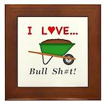 I Love Bull Sh#t Framed Tile